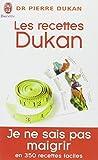Les recettes Dukan : Mon régime en 350 recettes