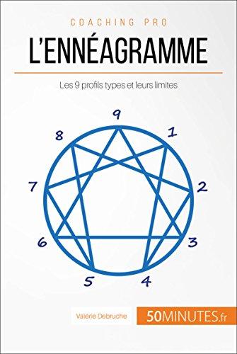 L'ennéagramme: Les 9 profils types et leurs limites (Coaching pro t. 30)