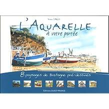 L'aquarelle à votre portée : 8 Paysages de Bretagne pré-dessinés