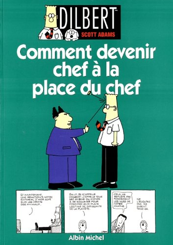 Dilbert. Comment devenir chef à la place du chef, tome 3 par Scott Adams