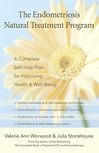 The Endometriosis Natural Treatment Program: A Complete Self-Help Plan for Improving Health and Well-Being: A Complete Self-help Plan for Inproving Your Health and Well-being