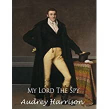 My Lord the Spy - A Regency Romance (The Spy Series Book 1)