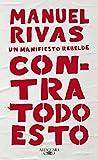 Barcelona. 22 cm. 279 p. Encuadernación en tapa blanda de editorial ilustrada. Rivas, Manuel ( 1957-) .. Este libro es de segunda mano y tiene o puede tener marcas y señales de su anterior propietario. ISBN: 978-84-204-3185-7