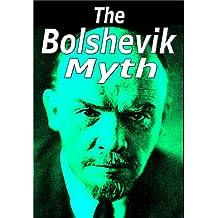 The Bolshevik Myth (English Edition)