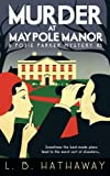 Murder at Maypole Manor: A Posie Parker Mystery: Volume 3 (The Posie Parker Mystery Series)