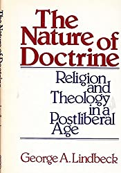 Nature of Doctrine: Religion and Theology in a Postliberal Age