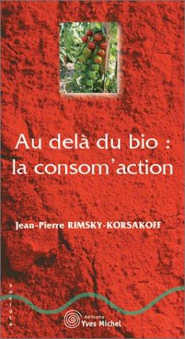 Au del du bio : la consom'action