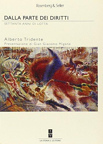Dalla parte dei diritti. Settanta anni di lotta (La storia & le storie) por Alberto Tridente