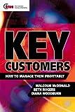 Key Customers: How to Manage Them Profitably (CIM Professional Development)