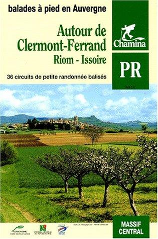 Autour de Clermont-Ferrand - Riom - Issoire