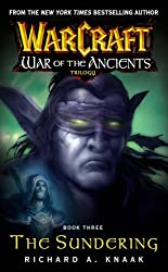 Warcraft: War of the Ancients #3: The Sundering: The Sundering Bk. 3