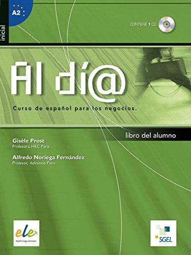 Al día inicial: Al día – Nivel inicial: Curso de español para los negocios / Kursbuch mit...