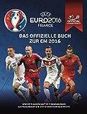 UEFA EURO 2016 FRANCE: Das offizielle Buch zur EM 2016: