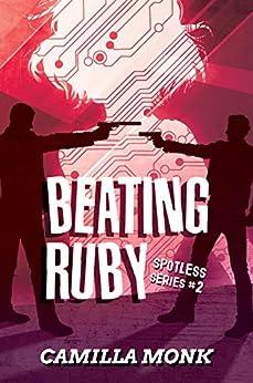 Beating Ruby (Spotless Book 2) (English Edition) di [Monk, Camilla]
