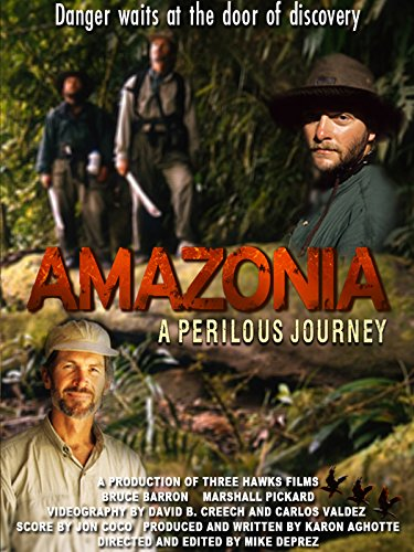 Amazonia: A Perilous Journey