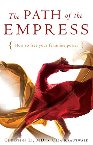 The Path of the Empress: How to Free Your Feminine Power (English Edition)