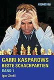 Garri Kasparows beste Schachpartien Band 1