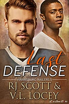 Last Defense (Harrisburg Railers Book 5) (English Edition) par [Scott, RJ, Locey, V.L.]