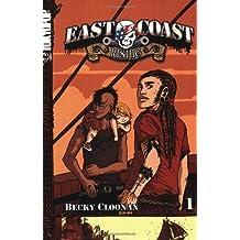 East Coast Rising Volume 1: v. 1 by Becky Cloonan (15-Dec-2006) Paperback