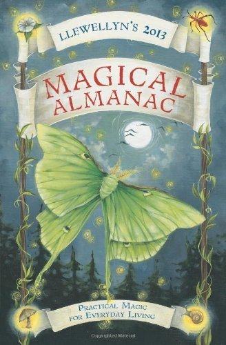 Llewellyn's 2013 Magical Almanac: Practical Magic for Everyday Living (Annuals - Magical Almanac) (Llewellyn's Magical Almanac) by Llewellyn ( 2012 ) Paperback