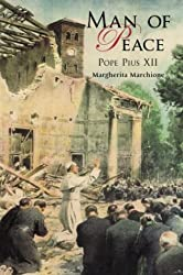 Man of Peace: Pope Pius XII
