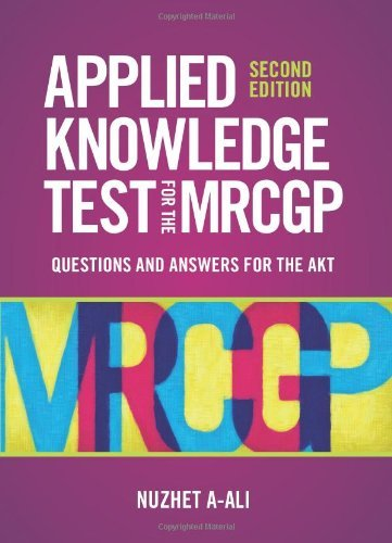 Applied Knowledge Test for the new MRCGP: Questions and Answers for the AKT 2nd edition: Written by Nuzhet A-Ali, 2010 Edition, (2nd Edition) Publisher: Scion Publishing Ltd [Paperback]