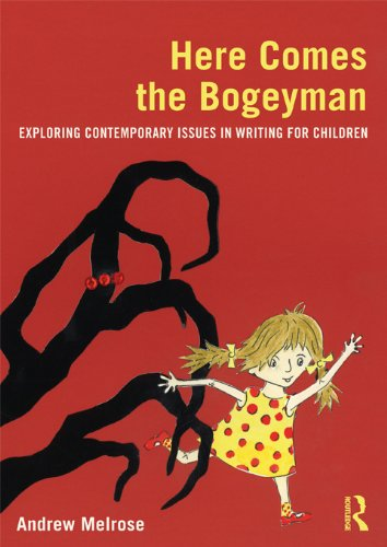 Here Comes the Bogeyman: Exploring contemporary issues in writing for children (English Edition)