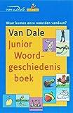 Van Dale Junior Woordgeschiedenisboek / druk 1