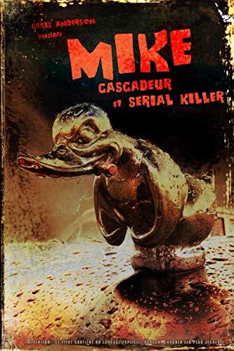 MIKE - Cascadeur et Serial Killer par  CHRIS ANDERSON