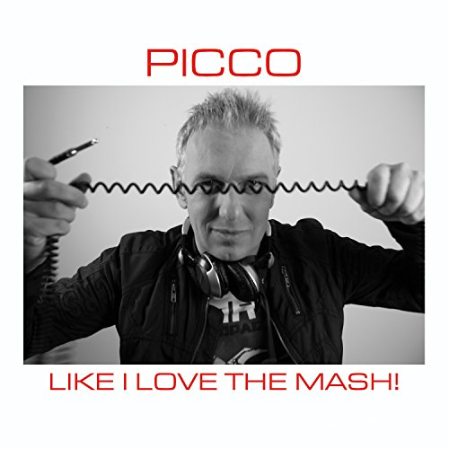 Picco - Like I Love The Mash