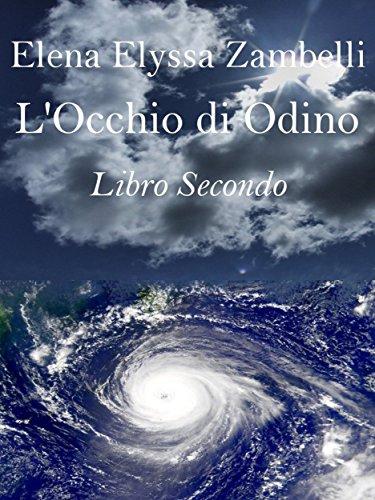 L'Occhio di Odino - Libro Secondo di Elena Elyssa Zambelli