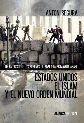 Estados Unidos, El Islam Y El Nuevo Orden Mundial (Alianza Ensayo)