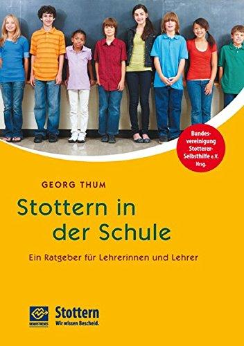 Stottern in der Schule: Ein Ratgeber für Lehrerinnen und Lehrer (Schule-ratgeber)