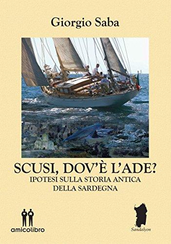 Scusi, dov'è l'Ade?: nuove ipotesi sulla storia antica della Sardegna