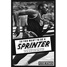 So You Want to be a Sprinter (English Edition)