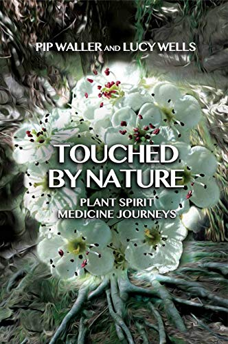Touched by Nature: Plant Spirit Medicine Journeys (English Edition)