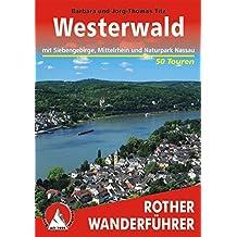Westerwald: Mit Siebengebirge, Mittelrhein und Naturpark Nassau. 50 Touren (Rother Wanderführer)