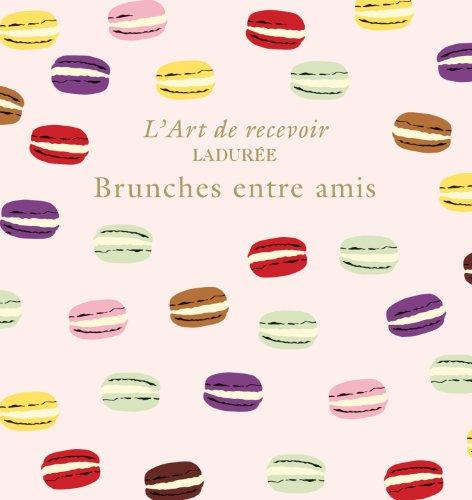 LADUREE : BRUNCHES ENTRE AMIS par Michel Lerouet
