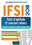 IFSI 2018 Tests d'aptitude - 12 concours blancs - 1300 tests - Concours infirmier: 1300 tests adaptés à votre future école
