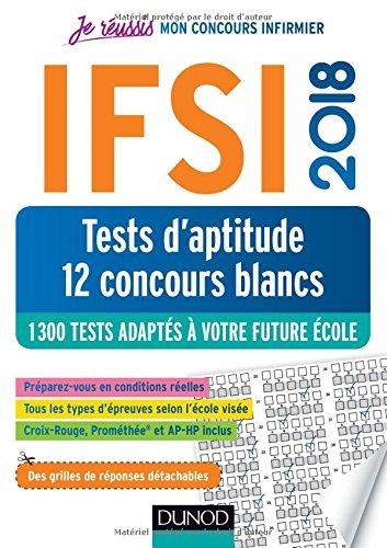 IFSI 2018 Tests d'aptitude - 12 concours blancs - 1300 tests adaptés à votre future école
