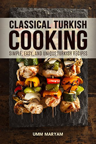 Classical turkish cooking simple easy and unique turkish recipes classical turkish cooking simple easy and unique turkish recipes turkish cooking forumfinder Images