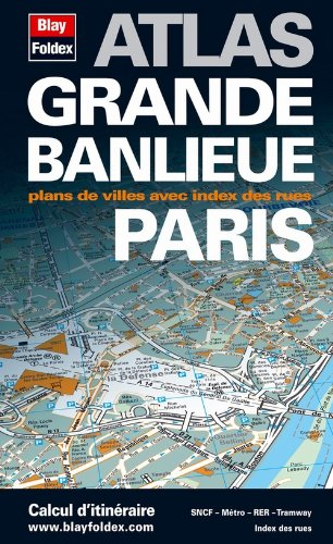 Atlas Grande Banlieue Paris - plans de 400 communes et tout Paris par arrondissement