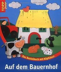 Auf dem Bauernhof: Das Bastelbuch mit Köpfchen
