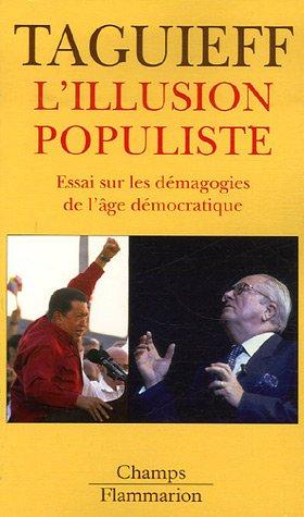 L'illusion populiste : Essai sur les démagogies de l'âge démocratique