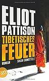 Tibetisches Feuer: Shan ermittelt. Roman (Inspektor Shan ermittelt, Band 8) - Eliot Pattison