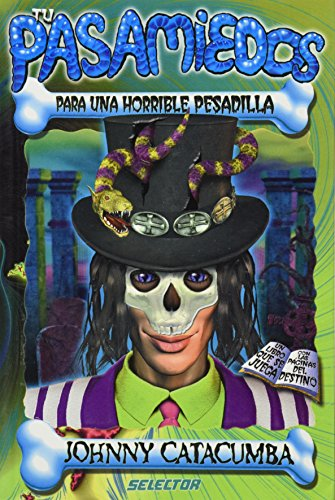 Johnny Catacumba: Para Una Horrible Pesadilla / for a Horrible Nightmare (Pasa miedos para una horrible pesadilla / Fears to a Horrible Nightmare) por Richard Petit