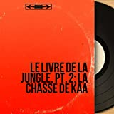 Le livre de la jungle, pt. 2: La chasse de Kaa (Mono Version)