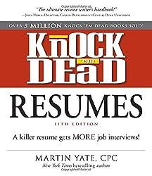 Knock 'em Dead Resumes 11th Edition: A killer resume gets more job interviews! (Resumes That Knock 'em Dead)