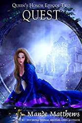 Quest: Tales of Lady Guinevere: #2, a Paranormal Romance Adventure in Medieval Fantasy Times (Queen's Honor, Tales of Lady Guinevere) (English Edition)