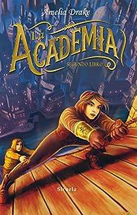 La Academia. Segundo libro par Amelia Drake